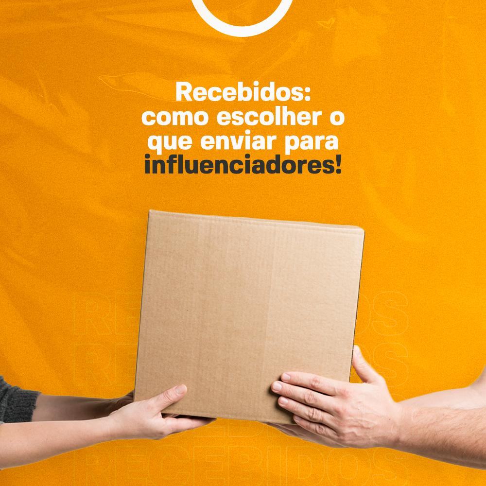 Recebidos, Influenciadores, Influencers, Press Kit